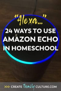 How to Use Amazon Echo in Homeschool