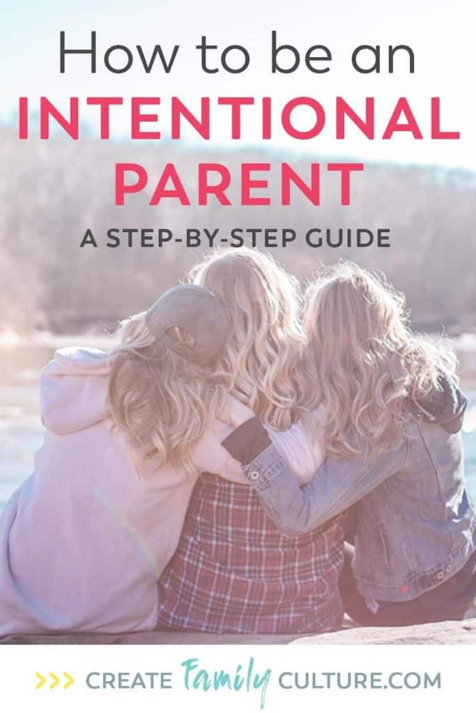How to be an Intentional Parent | Family Culture | Intentional Parenting | Family Values | Parenting and Kids #parenting #intentionalparenting #intentionalliving #family