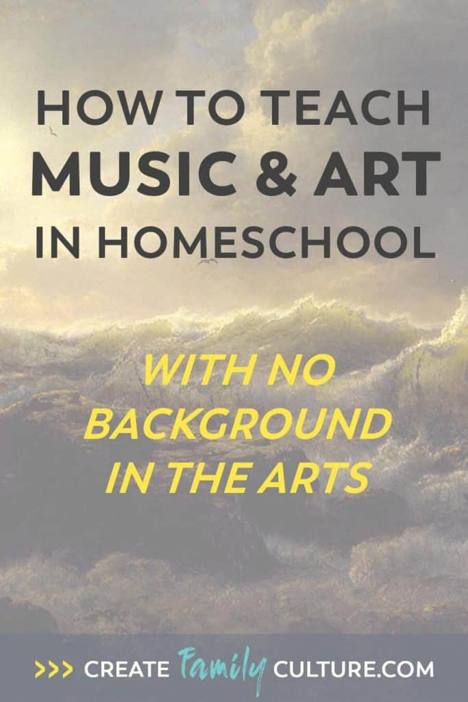 Easy Music and Art Homeschool Curriculum | How to Teach Music | How to Teach Art | Classical Education | Charlotte Mason Inspired #homeschoolresources #homeschooltips #musicappreciation #artappreciation #easyhomeschoolcurriculum