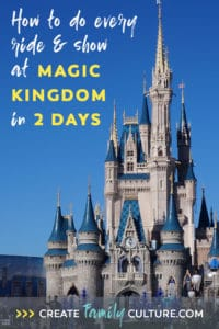 How to do Every Ride and Show at Magic Kingdom in Two Days - Includes an Itinerary!
