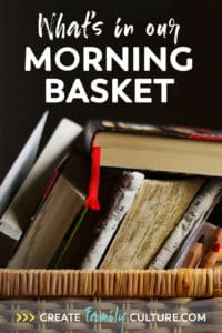 Homeschool Morning Time Resources. See what's in our Morning Time basket!