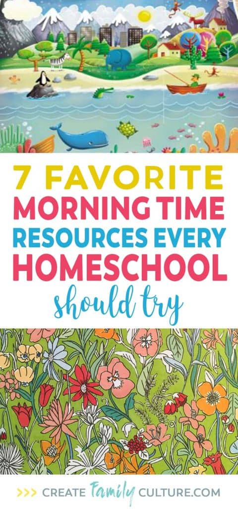 7 Favorite Morning Time Resources | Homeschool Resources | Morning Basket | Circle Time | Charlotte Mason | Classical Education #homeschooltips