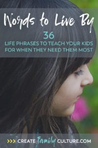 Words to Live By | 36 Life Phrases to Teach Kids - Includes free printable list