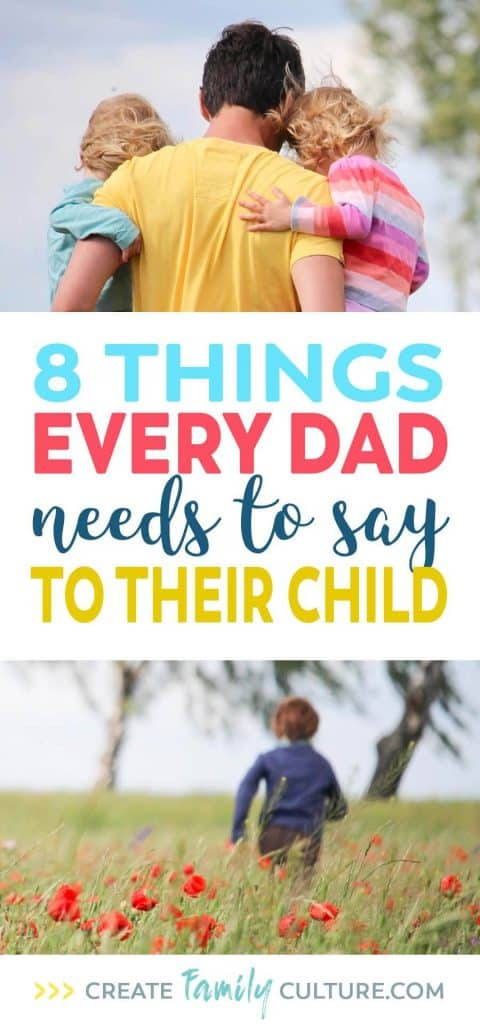 8 Things Every Dad Needs to Say to their Child | Communication Tips for Parents | Intentional Parenting #parentingtips