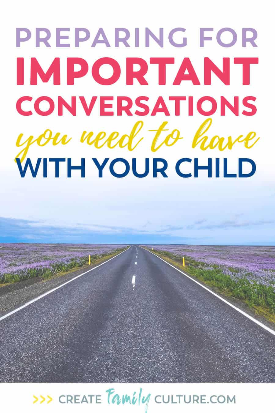 Preparing for important conversations you need to have with your child. How to anticipate and begin important conversations. Parenting tips and tricks | Intentional Parenting #parentingtips