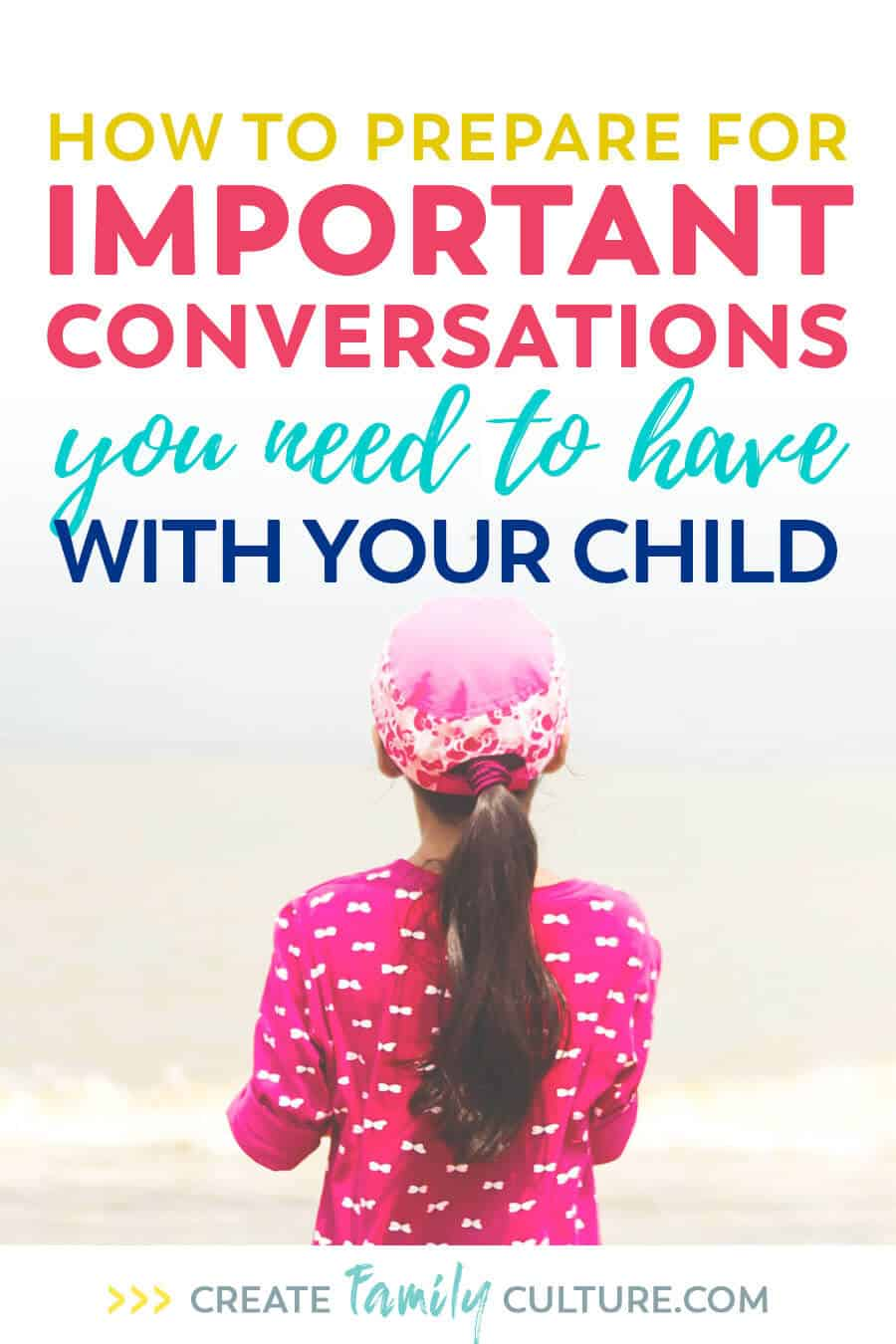 Important conversations you need to have with your child. How to anticipate and begin important conversations. Parenting tips and tricks | Intentional Parenting #parentingtips