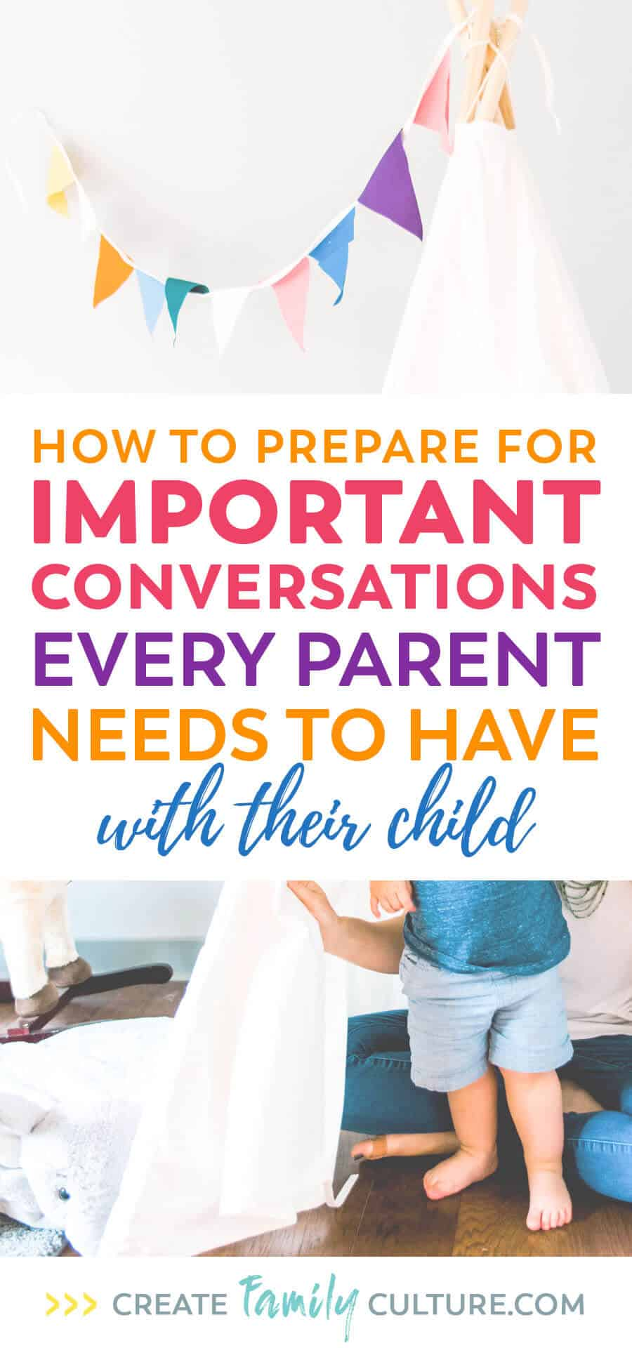 How to prepare for important conversations every parent needs to have with their child. How to anticipate and begin important conversations. Parenting tips and tricks | Intentional Parenting #parentingtips