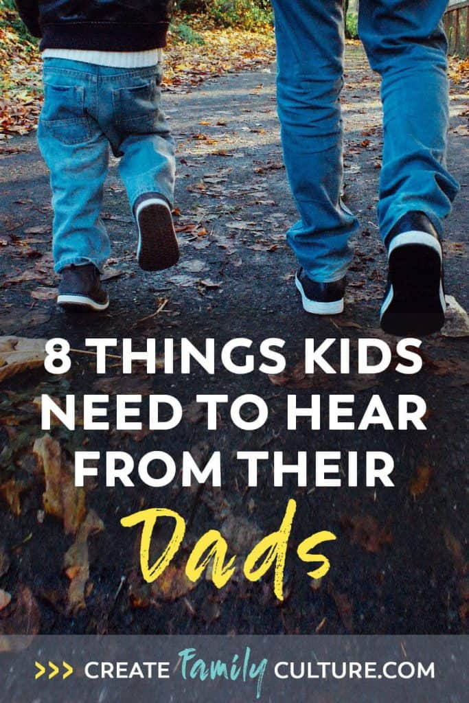 What Kids Need to Hear from Dad | 8 Phrases | Parenting and Kids | Relationships | Fatherhood