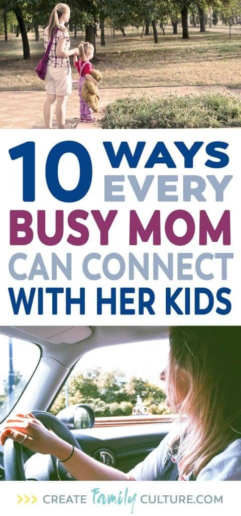 10 Ways Every Busy Mom can Connect with Her Kids | Parenting Tips | How to Spend Time With Your Kids When You Don't Have Time | Intentional Parenting | Parents and Kids | Time Management #parentingresources #timemanagement #intentionalparenting #parenting #family