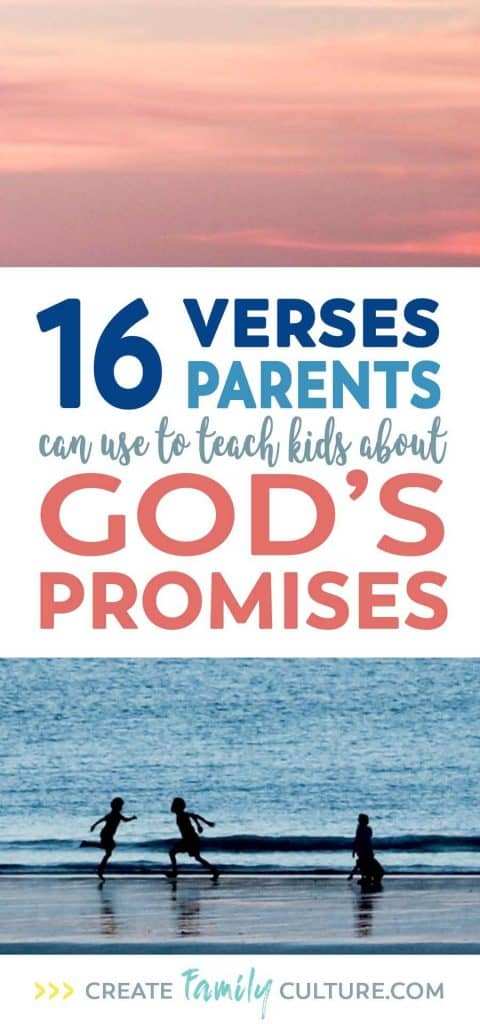 16 Bible Verses Parents can use to Teach Kids about God's Promises | Bible Study | Christian Parenting