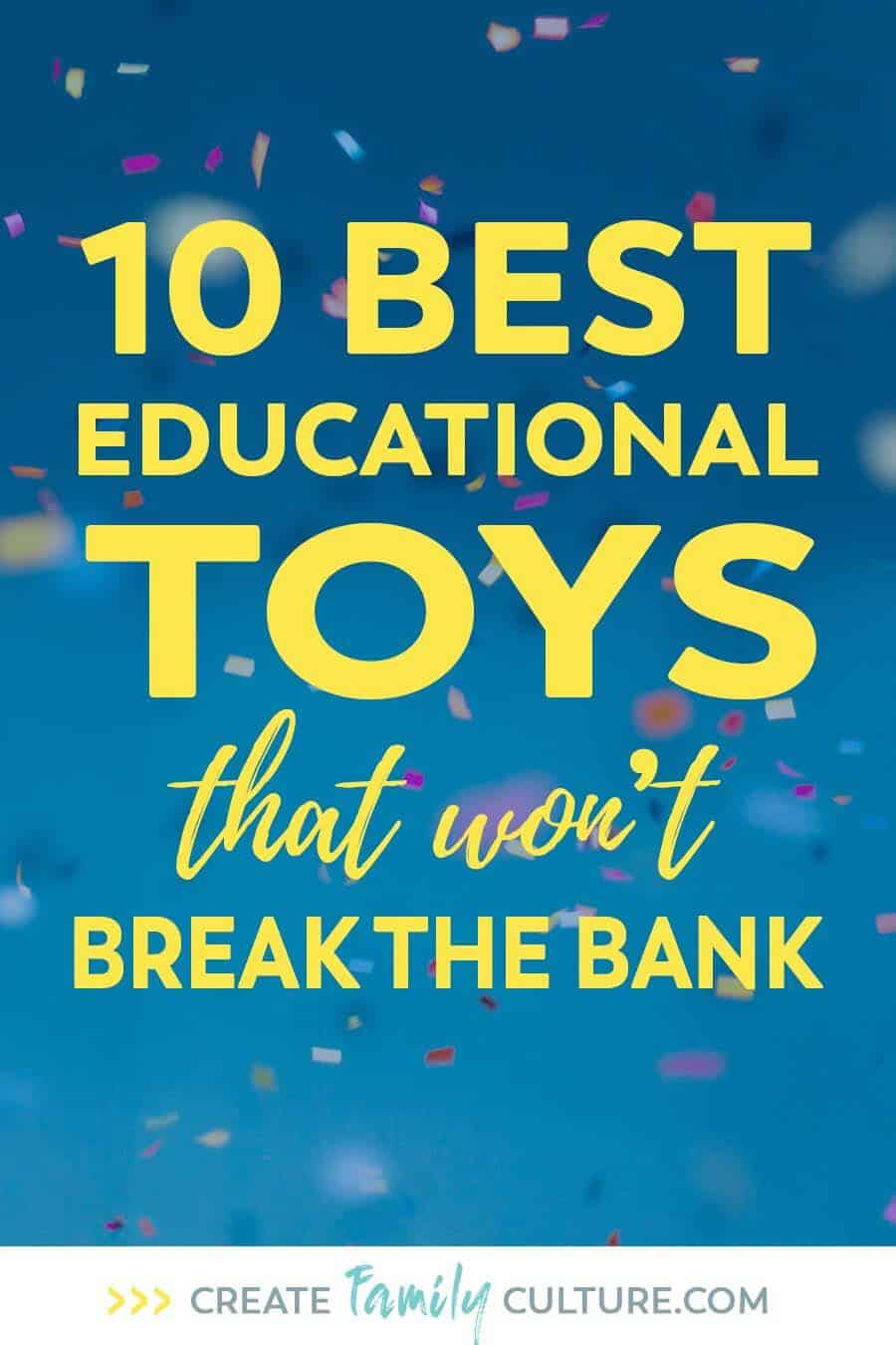 10 Best education toys that are inexpensive, budget-friendly gifts. STEM toys for elementary kids, play through learning in the classroom and homeschool.