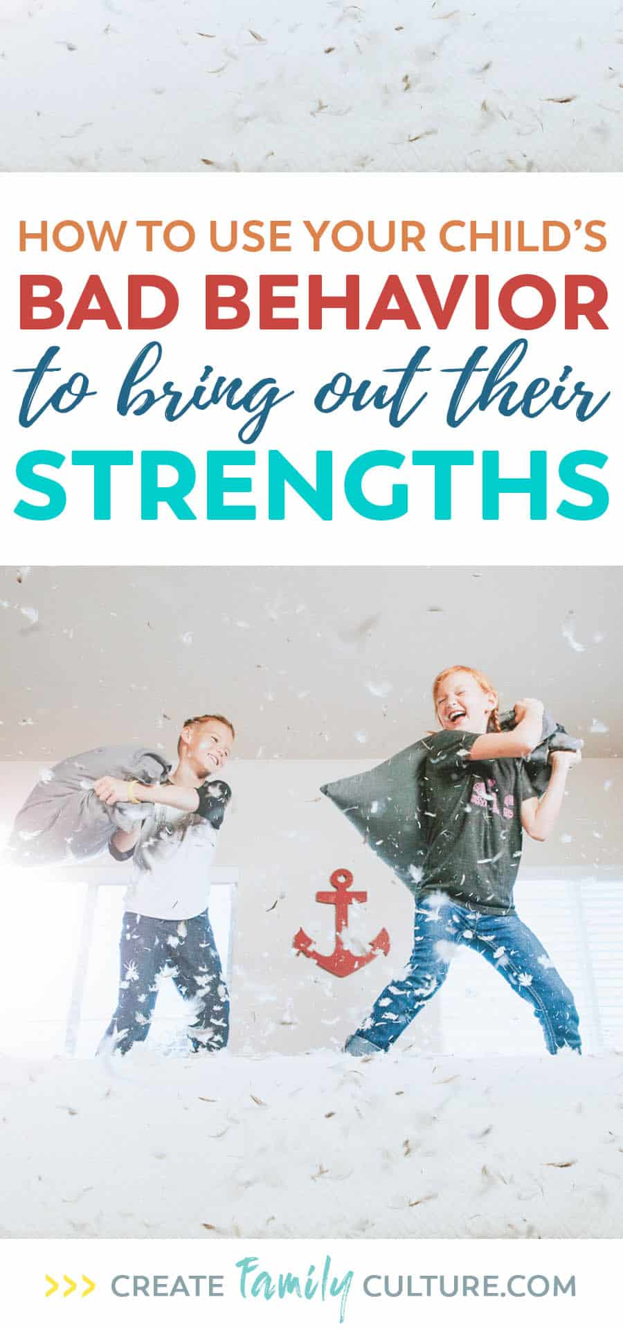 How to Use Your Kids' Bad Behavior to Bring Out Their Strengths | Parenting Tips on Discipline | Intentional Parenting #parentingtips #discipline