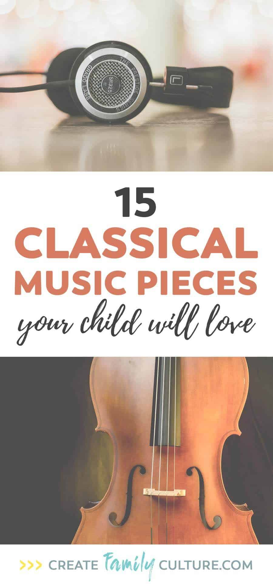 15 classical music pieces your child will love. Classical Music for Kids | music appreciation | elementary music
